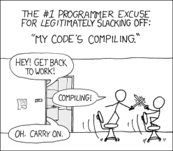 The #1 programmer excuse for legitimately slacking off: My code is compiling